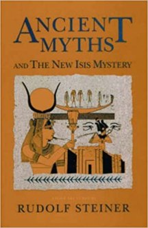 Ancient Myths and the New Isis Mystery: (CW 180 & 202) by Rudolf ...