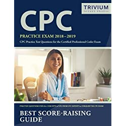 CPC Practice Exam 2018-2019: CPC Practice Test Questions for the Certified Professional Coder Exam