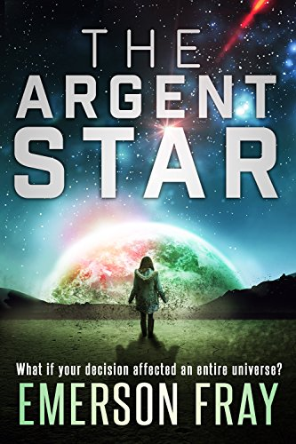 The Argent Star (The Monarchy Book 1) by [Fray, Emerson]