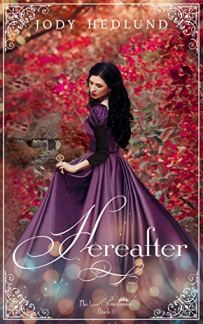 Hereafter (The Lost Princesses Book 3) by [Hedlund, Jody]