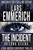 THE INCIDENT: Inferno Rising: Book One of The Incident Trilogy (Sam Jameson Espionage & Suspense 1)