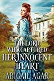 The Lord who Captured Her Innocent Heart: A Historical Regency Romance Book