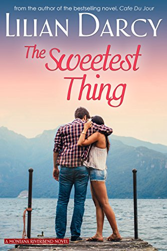 The Sweetest Thing (Montana Riverbend series Book 2) by [Darcy, Lilian]