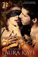 Mastering Her Senses by Laura Kaye