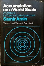 Accumulation on a World Scale: v. 1 & 2 in 1v: Critique of the Theory of Underdevelopment: Amin, Samir: 9780855276317: Amazon.com: Books