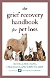 The Grief Recovery Handbook for Pet Loss by Russell Friedman (2015-02-01)