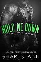 Hold Me Down: A Biker Romance Serial (The Devil's Host Motorcycle Club Book 4) by [Slade, Shari]