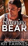 Running Bear (Wounded Warriors Book 1)