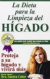 La Díeta para la Limpieza del Higado: Projeja a su hí gado y vivirá más (Spanish Edition)