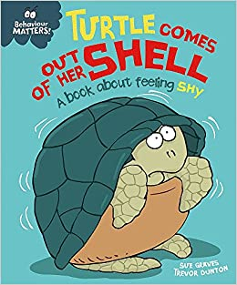 Image result for Turtle comes out of her shell : a book about feeling shy / written by Sue Graves ; illustrated by Trevor