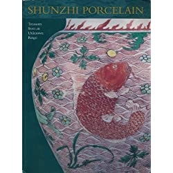 Treasures from an Unknown Reign: Shunzhi Porcelain