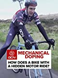 Mechanical Doping - How Does A Bike With A Hidden Motor Ride?