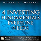 4 Investing Fundamentals Everyone Needs (FT Press Delivers Insights for the Agile Investor)