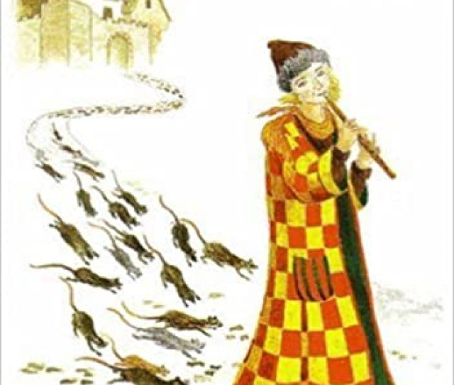 The Pied Piper Of Hamelin Robert Browning Sylvia Mears 9780953568406 Amazon Com Books
