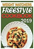 Weight Watchers Freestyle Cookbook 2019: Easy &Tasty Recipes for the Smart Weight Watcher - Healthy, Low WW Smart Points Recipes From Healthy No-bake Energy Bites to Chicken Gnocchi Soup and Beyond