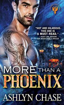 More than a Phoenix (Phoenix Brothers Book 2) by [Chase, Ashlyn]
