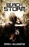 Black Storm: A Post-Apocalyptic Horror Thriller (The Exterminators Trilogy Book 1)