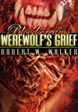Werewolf's Grief: Archaeology vs. Supernatural (Bloodscreams Series #2)