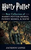 Harry Potter: Ultimate Collection of Harry Potter Memes, Funny Memes & NSFW (Harry Potter Memes 2)
