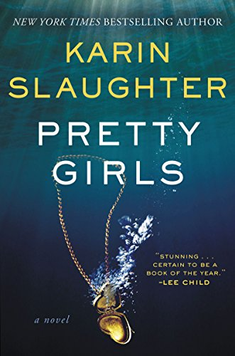Pretty Girls: A Novel by [Slaughter, Karin]