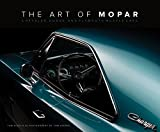The Art of Mopar: Chrysler, Dodge, and Plymouth Muscle Cars