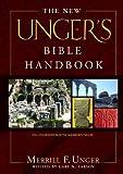 The New Unger's Bible Handbook