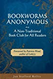 Bookworms Anonymous: A Non-Traditional Book Club for All Readers