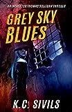 Grey Sky Blues: An Inspector Thomas Sullivan Thriller
