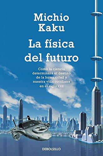 La física del futuro / Physic of the Future (Ciencia) (Spanish Edition)