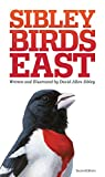 The Sibley Field Guide to Birds of Eastern North America: Second Edition