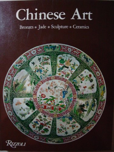 Chinese Art: Bronzes, Jade, Sculpture, Ceramics