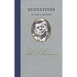 Quotations of John F Kennedy (Quotations of Great Americans)