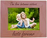 CustomGiftsNow The Love Between Sisters Lasts Forever - Wood Picture Frame - Fits 5x7 Inch Picture (Horizontal)