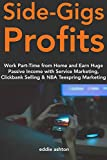 Product review for Side-Gigs Profits: Work Part-Time from Home and Earn Huge Passive Income with Service Marketing, Clickbank Selling & NBA Teespring Marketing