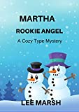 Martha Rookie Angel: Cozy Crime (A Dingebury Town Mystery Book 1)