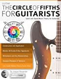 Guitar: The Circle of Fifths for Guitarists: Learn and Apply Music Theory for Guitar