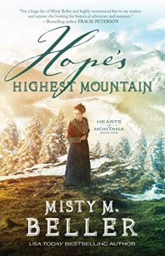 Hope's Highest Mountain (Hearts of Montana Book #1) by [Beller, Misty M.]