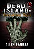 Operation Zulu : Dead Island