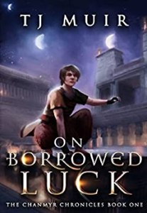 On Borrowed Luck by TJ Muir