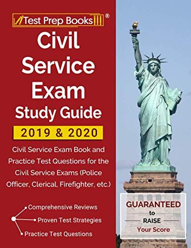 Civil Service Exam Study Guide 2019 & 2020: Civil Service Exam Book and Practice Test Questions for the Civil Service Exams (Police Officer, Clerical, Firefighter, etc.)
