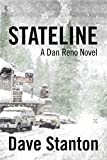 STATELINE: A Hard Boiled Crime Novel: (Dan Reno Private Detective Noir Mystery Series) (Dan Reno Novel Series Book 1)