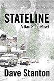 STATELINE: A Hard Boiled Crime Novel: (Dan Reno Private Detective Noir Mystery Series) (Dan Reno Novel Series Book 1)