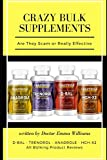 Crazy Bulk Supplements: Are They Effective or Not:LEGAL STEROIDS, SUPPLEMENTS, PILLS REAL REVIEWS WITH TEST AND REAL USER DISCUSSION-D-BAL, TRENOROL, ANADROLE, HGH-X2 test and supplements real result