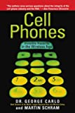 Cell Phones: Invisible Hazards in the Wireless Age: An Insider's Alarming Discoveries about Cancer and Genetic Damage