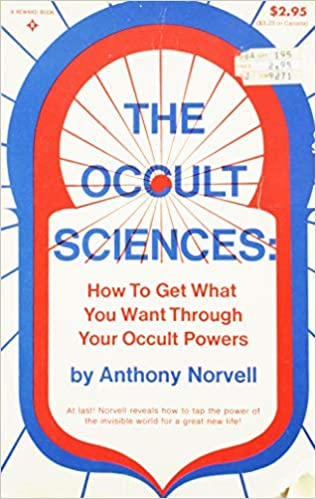Download The Occult Sciences: How to Get What You Want Through Your Occult Powers