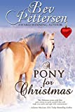 A PONY FOR CHRISTMAS: A Heartwarming Holiday Novella