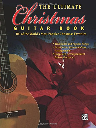 The Ultimate Christmas Guitar Book: 100 of the World's Most Popular Christmas Favorites