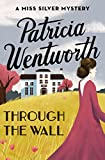 Through the Wall (The Miss Silver Mysteries Book 19)