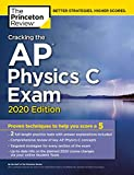 Cracking the AP Physics C Exam, 2020 Edition: Practice Tests & Proven Techniques to Help You Score a 5 (College Test Preparation)