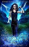 The Vampire Hunter's Daughter: Part I: The Beginning